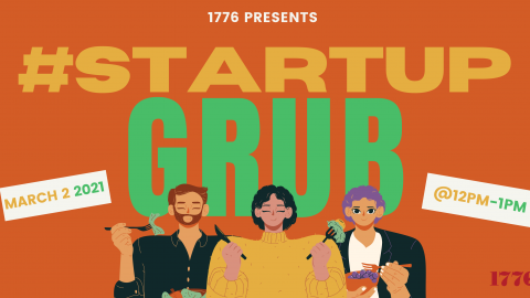 1776 Presents: #StartupGrub @Pennovation - March 2 @12PM