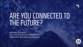 EVENT RECAP: Innovation Forum ft. Keynote Speaker, Michael Tchong - Are you Connected to the Future?